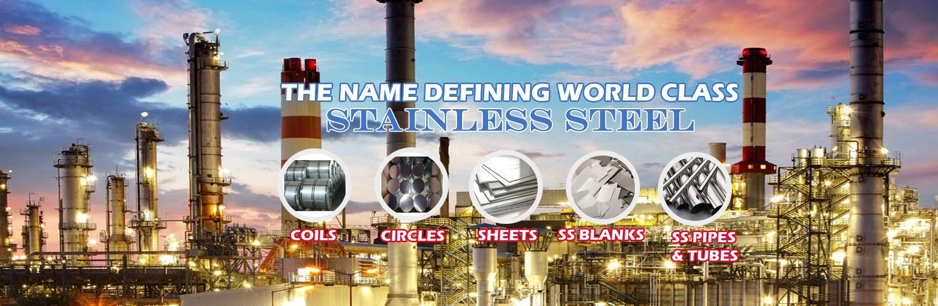 MANUFACTURERS & EXPORTERS OF COLD ROLLED STAINLESS STEEL COILS, CIRCLES, SS BLANKS, SS SHEETS, SS PIPES & TUBES